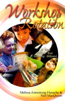 Image for Workshop Rotation: A New Model for Sunday School (Strategies & Resources)