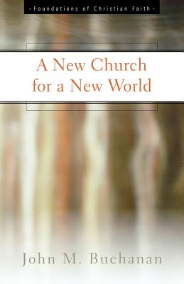 Image for A New Church for a New World (The Foundations of Christian Faith)
