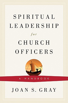 Image for Spiritual Leadership for Church Officers: A Handbook