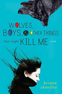 Image for Wolves, Boys and Other Things That Might Kill Me