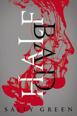 Half Bad (The Half Bad Trilogy), Sally Green
