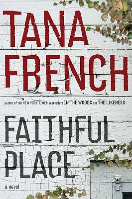 Faithful Place: A Novel, French, Tana