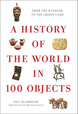 A History of the World in 100 Objects, MacGregor, Neil