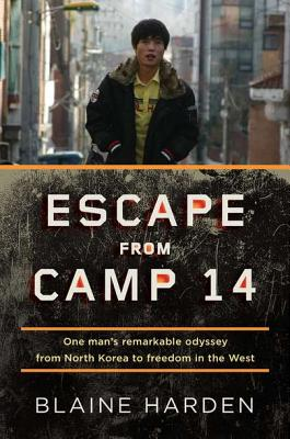 Image for Escape from Camp 14: One Man's Remarkable Odyssey from North Korea to Freedom in the West