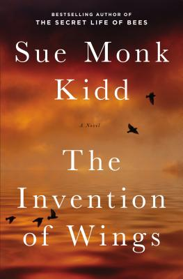"""The Invention of Wings: A Novel, """"Kidd, Sue Monk"""""""
