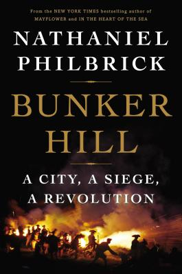 Image for Bunker Hill: A City, a Siege, a Revolution