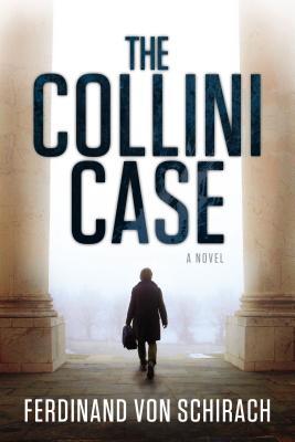 The Collini Case: A Novel, Ferdinand von Schirach