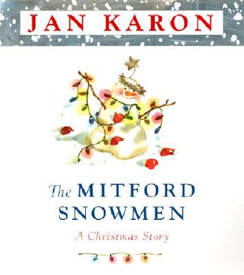 """The Mitford Snowmen: A Christmas Story, """"Karon, Jan"""""""