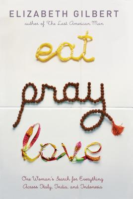 Eat, pray, love, Gilbert, Elizabeth