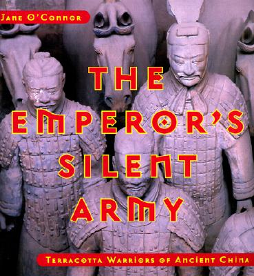 Image for The Emperor's Silent Army: Terracotta Warriors of Ancient China