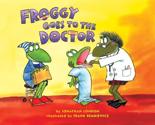 Froggy Goes to the Doctor, JONATHAN LONDON
