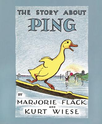 The Story about Ping, MARJORIE FLACK, KURT WIESE