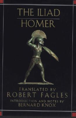 The Iliad, Homer And Robert Fagles And Bernard Knox