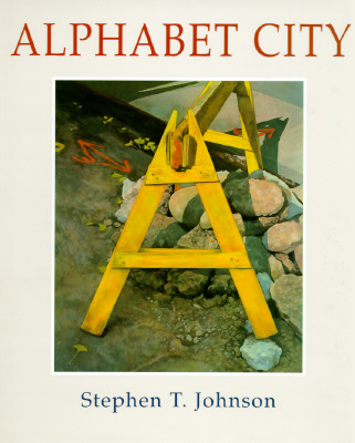 Alphabet City (Caldecott Honor Book), Stephen T. Johnson