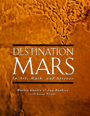 Image for Destination Mars : In Art, Myth, and Science