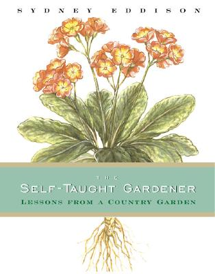Image for The Self-Taught Gardener: Lessons from a Country Garden