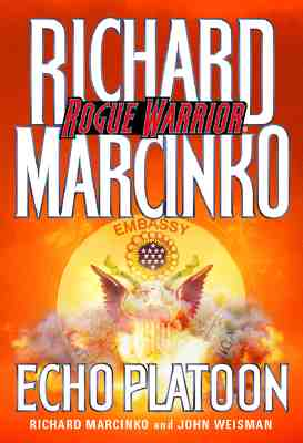 Echo Platoon (Rogue Warrior), Marcinko, Richard; Weisman, John