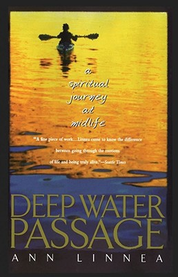 Deep Water Passage: A Spiritual Journey at Midlife, Ann Linnea