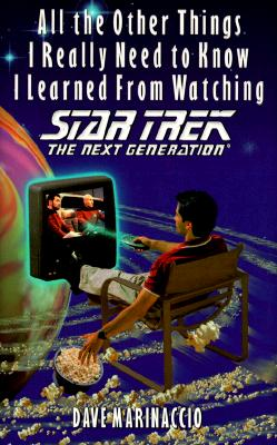 Image for All the Other Things I Really Need to Know I Learned from Watching Star Trek: The Next Generation