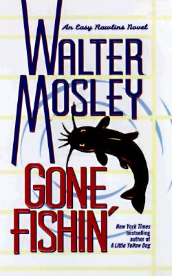 Image for GONE FISHIN: Featuring an Original Easy Rawlins Short Story 'Smoke' (Easy Rawlins Mysteries (Paperback))
