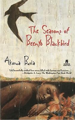 The Seasons of Beento Blackbird: A Novel, Busia, Akosua