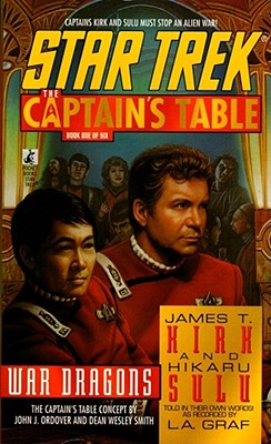 War Dragons (Star Trek: The Captain's Table, Book 1), L. A. Graf, John J. Ordover, Dean Wesley Smith
