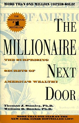 The Millionaire Next Door, Stanley, Thomas J.; Danko, William D.