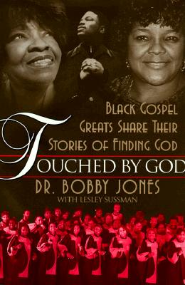 Image for Touched by God: Black Gospel Greats Share Their Stories of Finding God