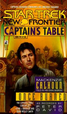 Once Burned (Star Trek New Frontier: The Captain's Table, Book 5), Peter David