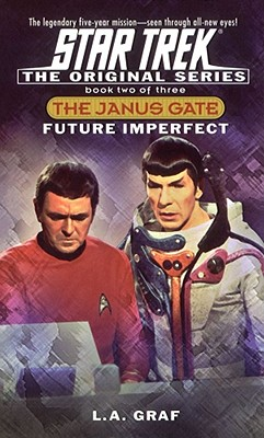 Future Imperfect: Janus Gate Book Two (Star Trek The Original series), L.A. Graf
