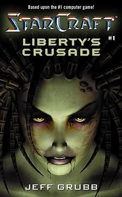 Liberty's Crusade (StarCraft, Book 1), Jeff Grubb