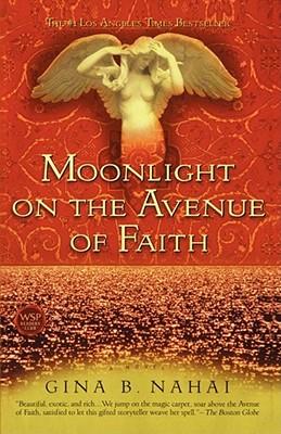 MOONLIGHT ON THE AVENUE OF FAITH, GINA BARKHORD NAHAI