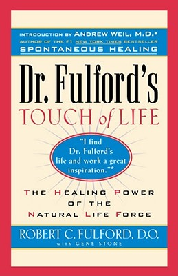 Image for Dr. Fulford's Touch of Life: The Healing Power of the Natural Life Force