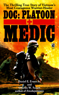 DOC: Platoon Medic, Daniel E. Evans Jr.; Charles W. Sasser; David H. Hackworth [Foreword]