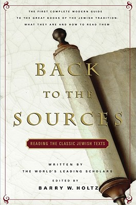 Image for Back to the Sources: Reading the Classic Jewish Texts