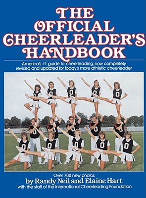 The Official Cheerleader's Handbook, Neil, Randy;Hart, Elaine;Staff of Intl Cheerleading Foundation;International Cheerleading Foundation;Neil, Randy Official Cheerleader's Handbook