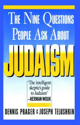 "Nine Questions People Ask About Judaism, ""Prager, Dennis, Telushkin, Joseph"""