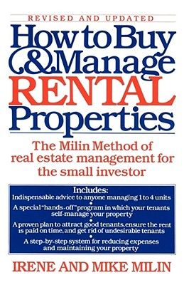 Image for How to Buy and Manage Rental Properties: The Milin Method of Real Estate Management for the Small Investor