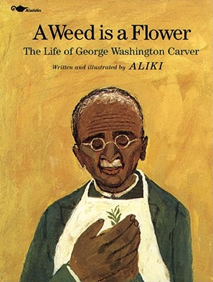 Image for A Weed Is a Flower : The Life of George Washington Carver