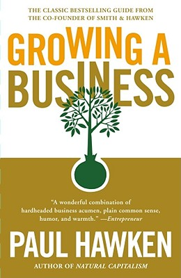 Growing a Business, Hawken, Paul