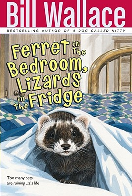 Image for Ferret in the Bedroom, Lizards in the Fridge (Minstrel Book)