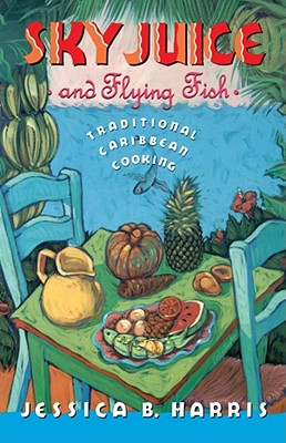 Image for Sky Juice and Flying Fish: Traditional Caribbean Cooking