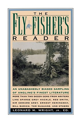 Image for Fly Fisher's Reader: An Unabashedly Biased Sampling of Angling's Finest Literature