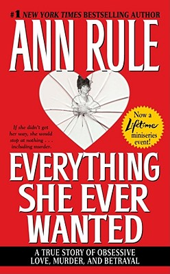 Everything She Ever Wanted, ANN RULE