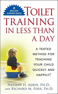 Image for TOILET TRAINING IN LESS THAN A DAY A TESTED METHOD FOR TEACHING YOUR CHILD QUICKLY AND HAPPILY