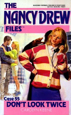 DON'T LOOK TWICE (NANCY DREW FILES 55): DON'T LOOK TWICE (Nancy Drew Files, No. 55), Carolyn Keene