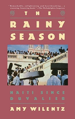 The Rainy Season: Haiti Since Duvalier, Wilentz, Amy