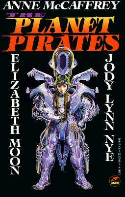 The Planet Pirates, Anne McCaffrey; Jody Lynn Nye; Elizabeth Moon