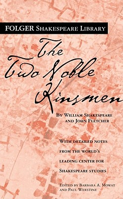 Image for The Two Noble Kinsmen (Folger Shakespeare Library)