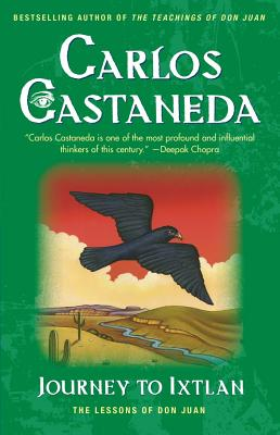 Journey to Ixtlan: The Lessons of Don Juan, Castaneda, Carlos